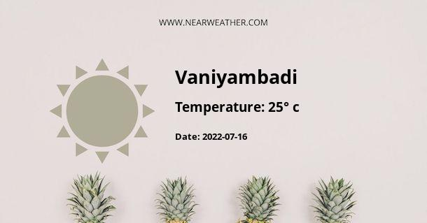 Weather in Vaniyambadi