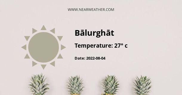 Weather in Bālurghāt