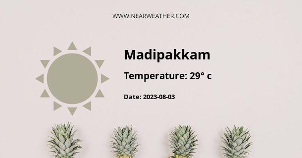 Weather in Madipakkam