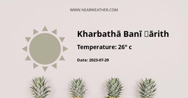 Weather in Kharbathā Banī Ḩārith