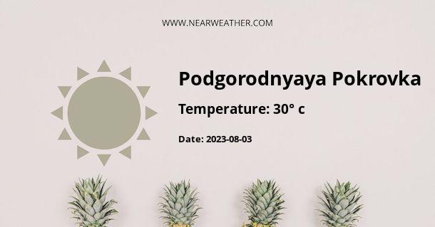 Weather in Podgorodnyaya Pokrovka
