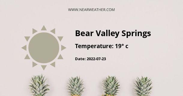 Weather in Bear Valley Springs