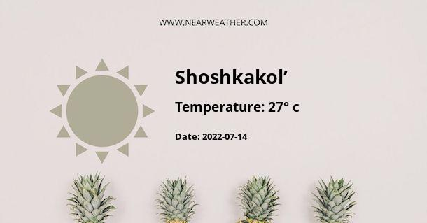 Weather in Shoshkakol'