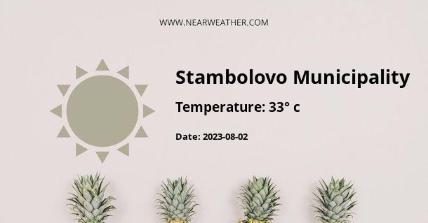 Weather in Stambolovo Municipality