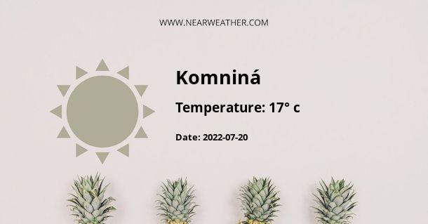 Weather in Komniná