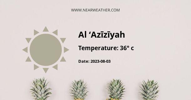Weather in Al 'Azīzīyah
